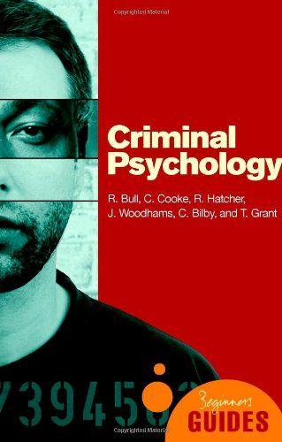 Criminal Psychology: A Beginner's Guide