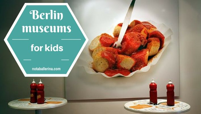 Expert tips on Berlin museums for kids, as well as adults - I'm very keen to visit the Currywurst Museum on our next trip to Germany now!