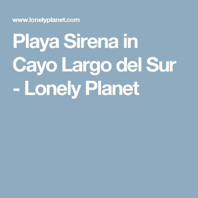 Playa Sirena in Cayo Largo del Sur - Lonely Planet