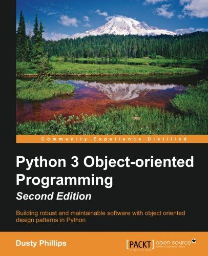 From 27.46 Python 3 Object-oriented Programming - Second Edition: Building Robust And Maintainable Software With Object Oriented Design Patterns In Python