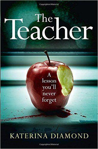 The Teacher: Amazon.co.uk: Katerina Diamond: 9780008168155: Books