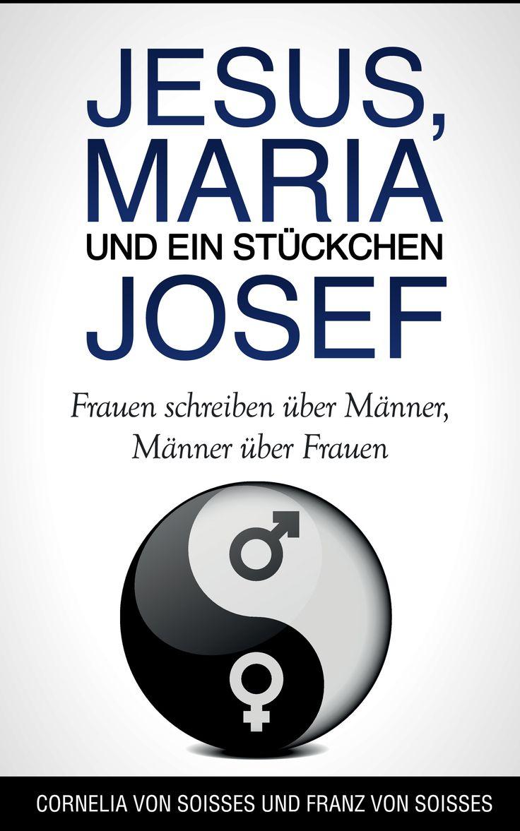 Ein furioser Bestseller, Frauen schreiben über Männer, Männer schreiben über Frauen.  Auf der Suche nach dem kleinen Unterschied.  http://www.amazon.de/Jesus-Maria-ein-St%C3%BCckchen-Josef-ebook/dp/B00VSMA78O/ref=sr_1_1_twi_2_kin_ku?s=books&ie=UTF8&qid=1430588853&sr=1-1&keywords=soisses
