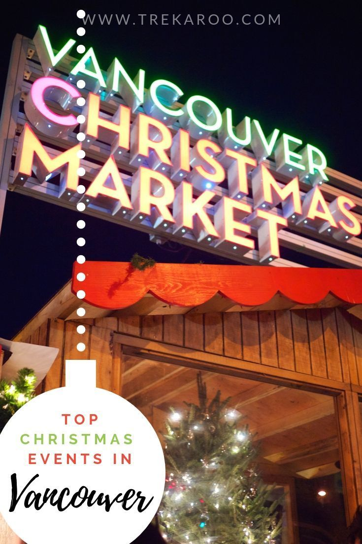 Christmas Events In British Columbia For 2019 In 2020 Christmas Events Family Vacation Canada Canada Christmas