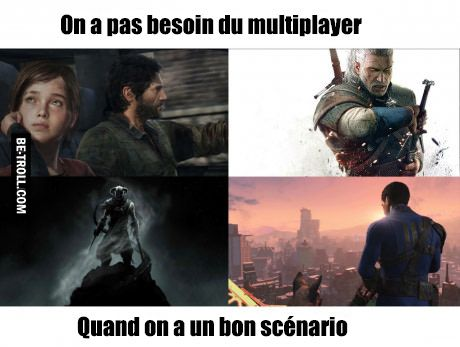 On a pas besoin du multiplayer...