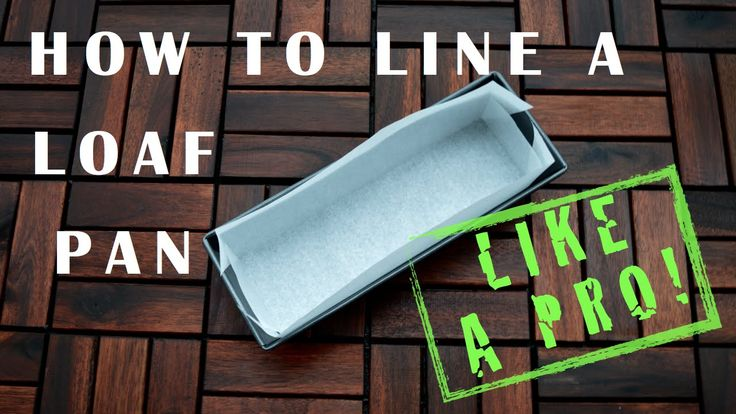 How to line a Loaf Pan - 3 easy steps in less than a minute!