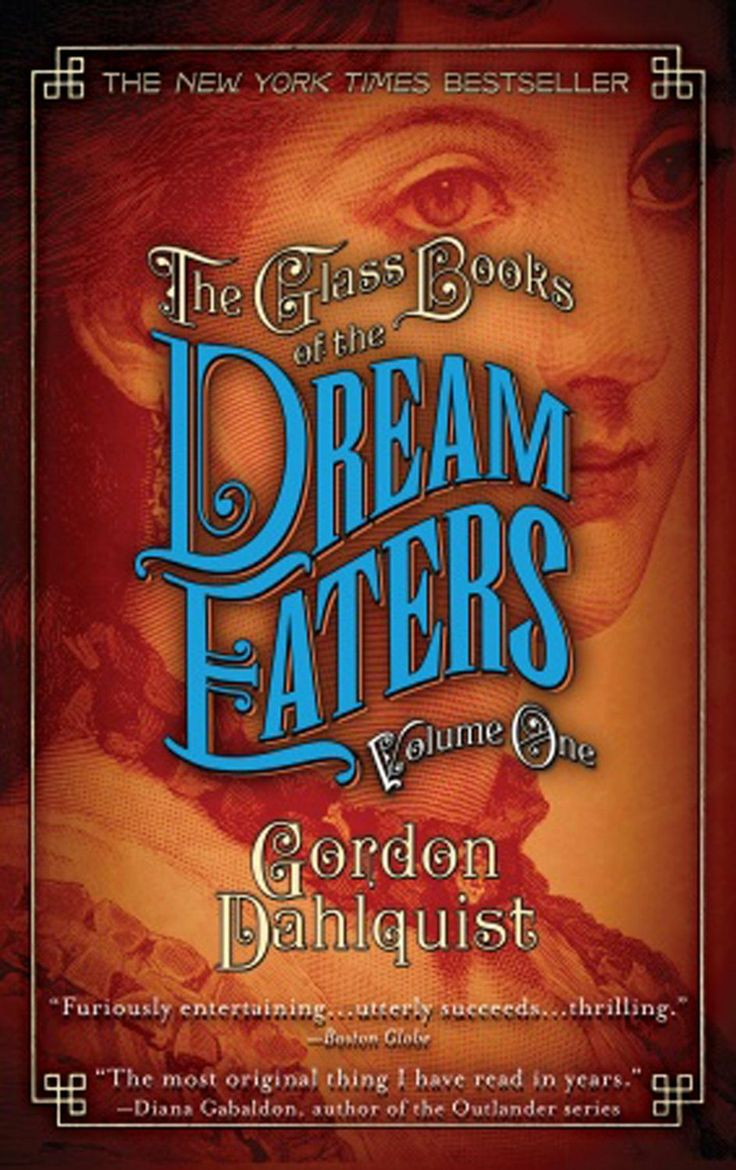 The Glass Books Of The Dream Eaters, Volume One: 1 : Gordon Dahlquist