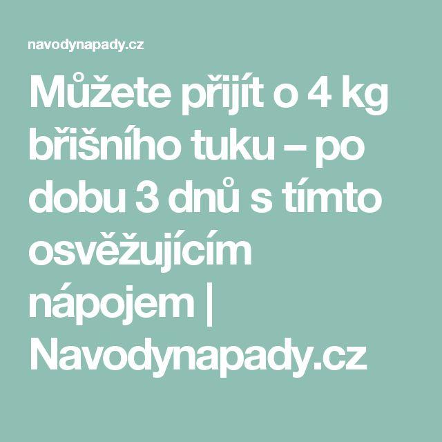 Můžete přijít o 4 kg břišního tuku – po dobu 3 dnů s tímto osvěžujícím nápojem   Navodynapady.cz