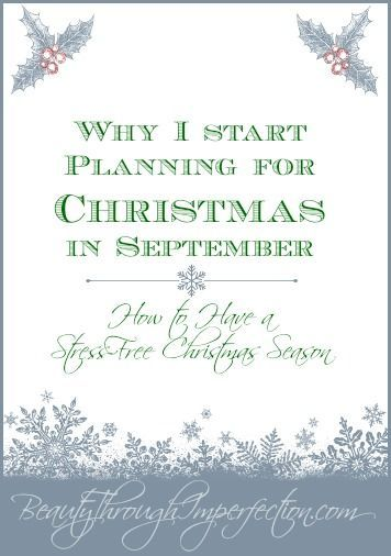Good ideas to start planning for Christmas, little by little NOW so it's not stressful in December. This post shares a realistic time table for planning ahead! #september #christmas #planahead