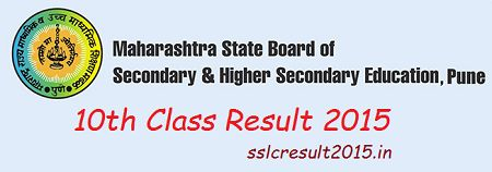 Check Maharashtra board SSC Result 2015 on 6th June 2015 only by one click on http://www.sslcresult2015.in/.