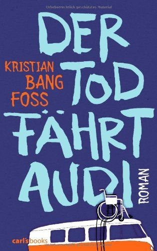 Der Tod fährt Audi: Roman von Kristian Bang Foss - Sehr guter bis neuwertiger Zustand - einmal vorsichtig gelesen -