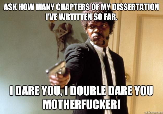 And my answer will be... ALL OF THEM. That's right, all. I'm academically BAMF and I'm done.