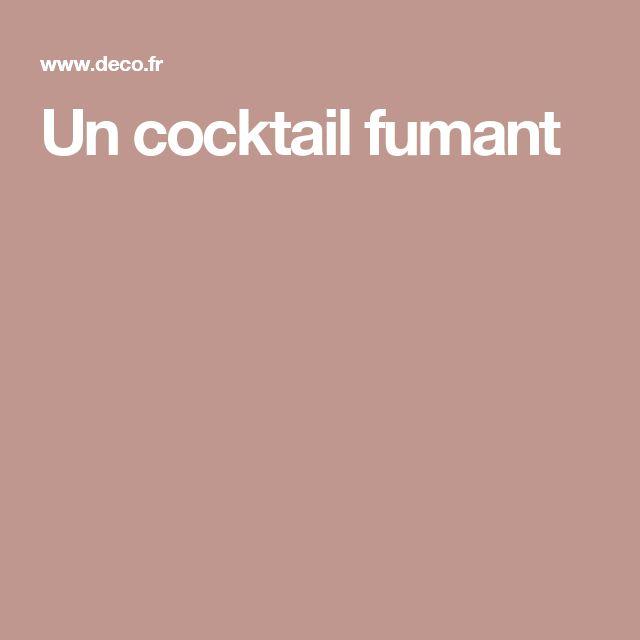 Un cocktail fumant