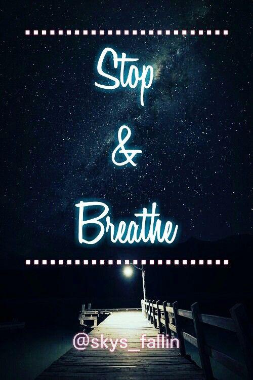 Stop & breathe