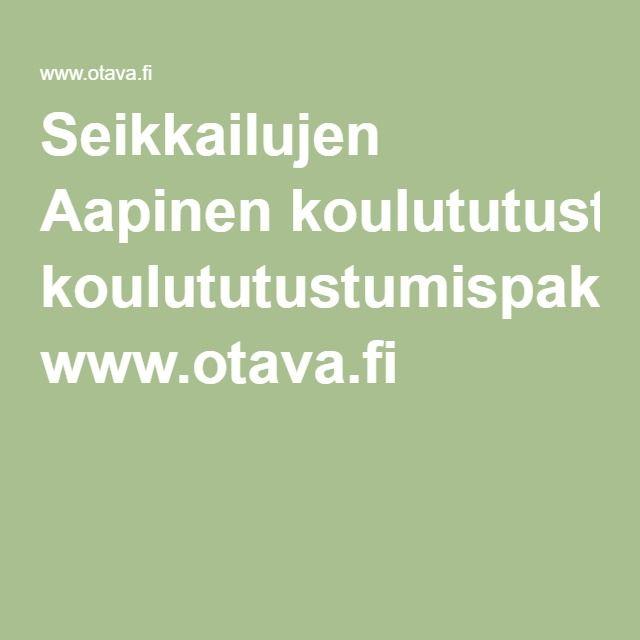 Seikkailujen Aapinen koulututustumispaketti www.otava.fi