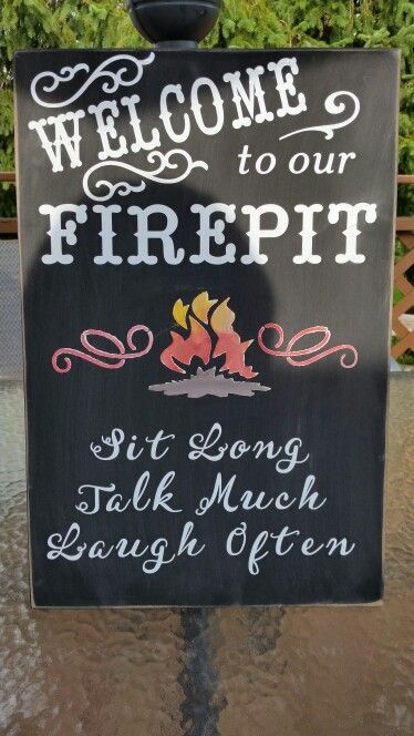 Custom made sign for our firepit says it all!