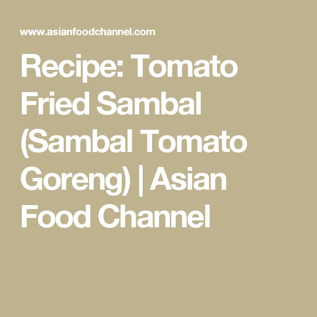 Recipe: Tomato Fried Sambal (Sambal Tomato Goreng) | Asian Food Channel