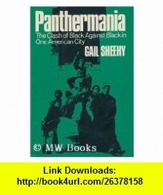 Panthermania (9780060138424) Gail Sheehy , ISBN-10: 0060138424  , ISBN-13: 978-0060138424 ,  , tutorials , pdf , ebook , torrent , downloads , rapidshare , filesonic , hotfile , megaupload , fileserve