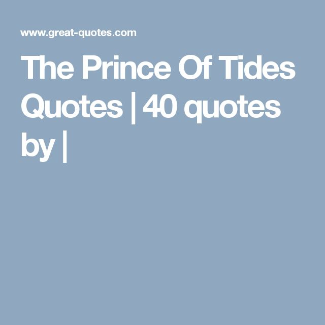 The Prince Of Tides Quotes | 40 quotes by |
