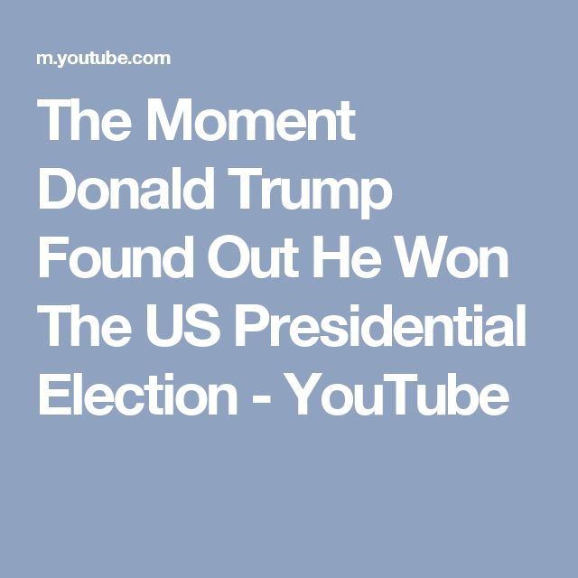 The Moment Donald Trump Found Out He Won The US Presidential Election - YouTube