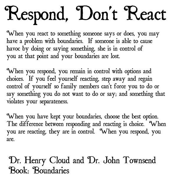 Respond, Don't React :: | Repinned by Melissa K. Nicholson, LMSW http://www.adoptioncounselinggr.org