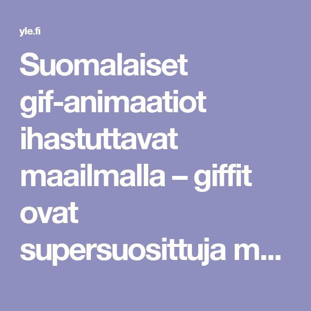 Suomalaiset gif-animaatiot ihastuttavat maailmalla – giffit ovat supersuosittuja mutta olemmeko tajunneet niiden potentiaalin? | Yle Uutiset | yle.fi