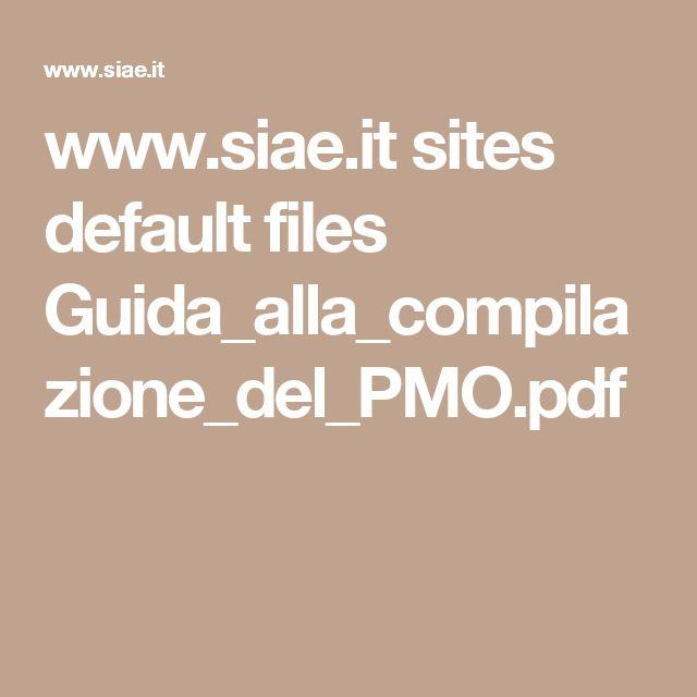 www.siae.it sites default files Guida_alla_compilazione_del_PMO.pdf