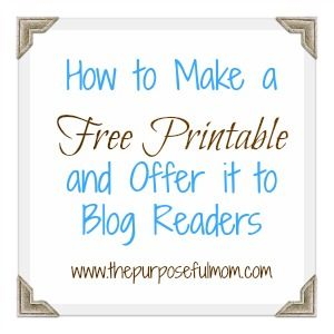 The Purposeful Mom: How to Make a Free Printable and Offer it to Blog Readers (Using PicMonkey)