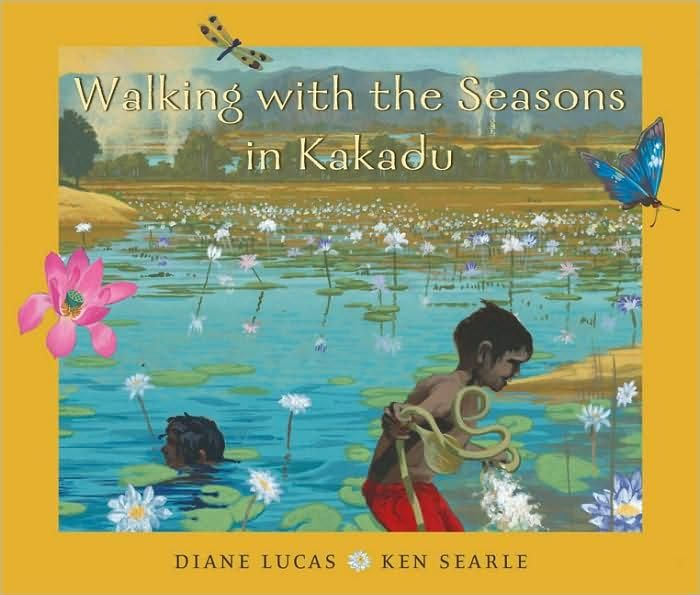 Walking With the Seasons in Kakadu - picture book (investigate how change in the environment is used by Aboriginal and Torres Strait Islander peoples to develop seasonal calendars).