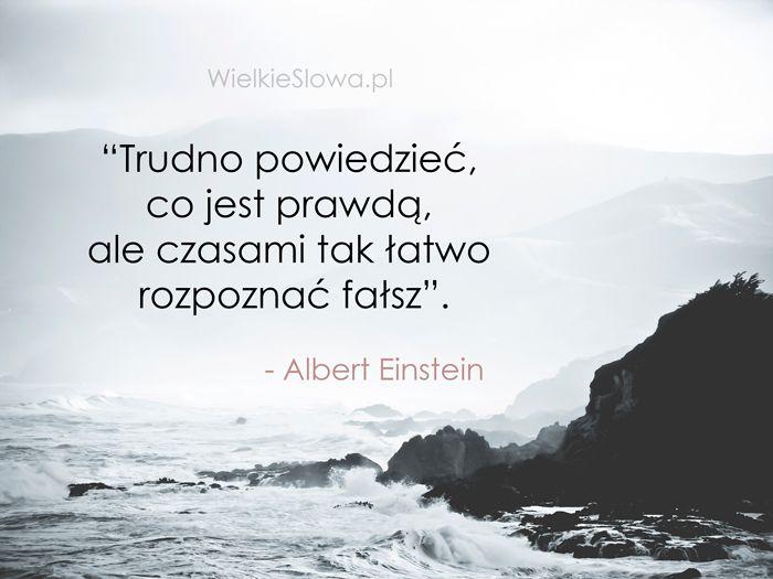 Trudno powiedzieć, co jest prawdą... #Einstein-Albert, #Fałsz, #Prawda
