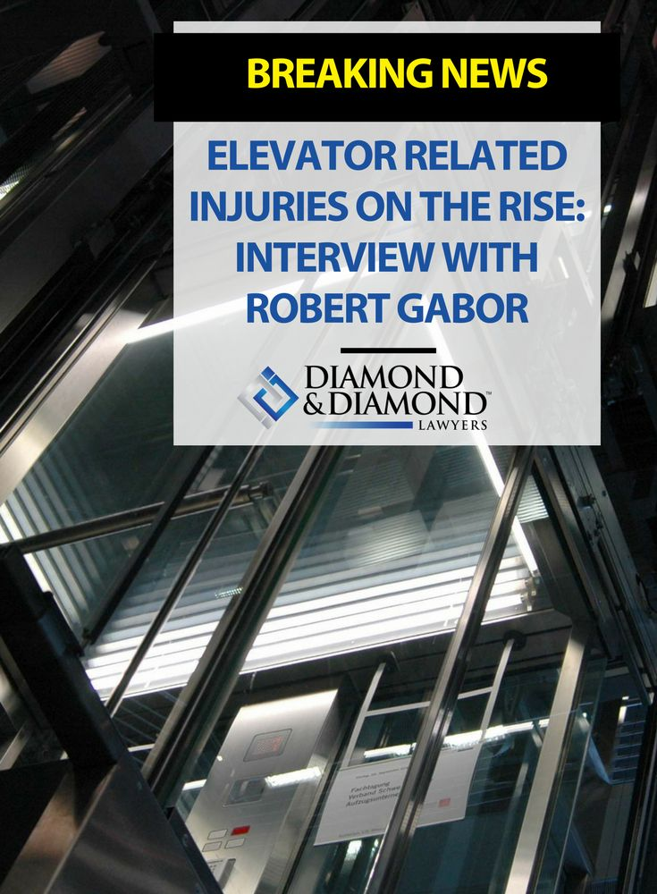 Lawyer Rob Gabor from Diamond & Diamond was interviewed by CityNews to talk about the rise of elevator injuries in Ontario. From 2011 to 2016, there have been six people killed and 1,225 people injured in the province alone. And the vast majority of those were due to user behavior, not a malfunctioning elevator. Watch the video here