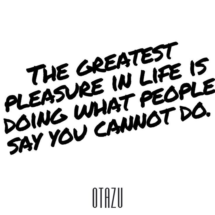 Do your thing. 😼  #otazu #badassquotes
