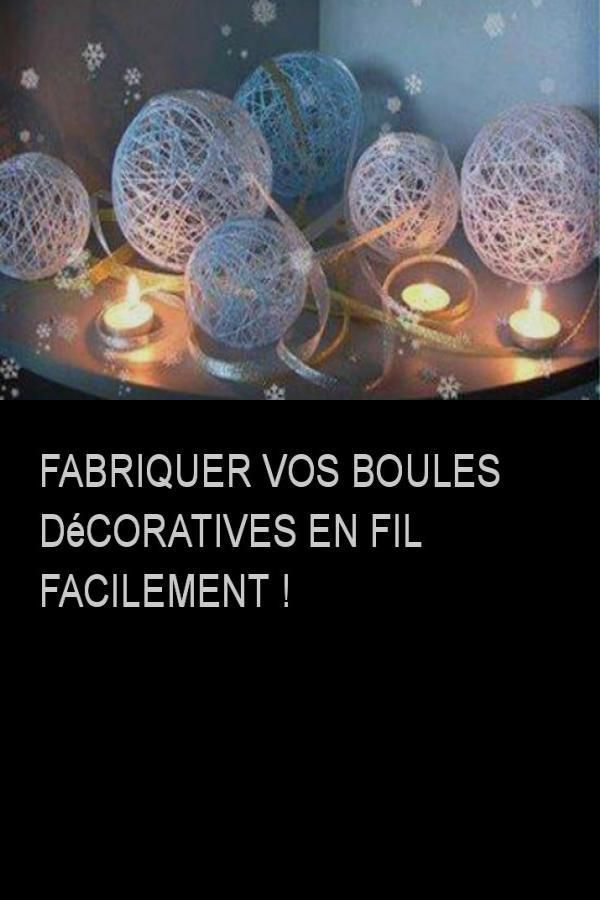Fabriquer vos Boules décoratives en fil facilement !