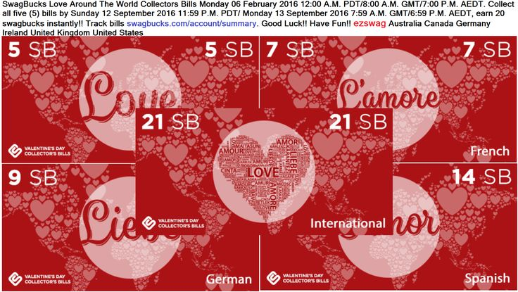#SwagBucks New #CollectorBills. SwagBucks Love Around The World Collectors Bills Monday 06 February 2016 12:00 A.M. PDT/8:00 A.M. GMT/7:00 P.M. AEDT.  Collect all five (5) bills by Sunday 12 September 2016 11:59 P.M. PDT/ Monday 13 September 2016 7:59 A.M. GMT/6:59 P.M. AEDT,  earn 20 swagbucks instantly!! Track bills http://swagbucks.com/account/summary. #GoodLuck #HaveFun http://blog.swagbucks.com/2017/02/love-around-the #ezswag #Australia #Canada #Germany #Ireland #UnitedKingdom…