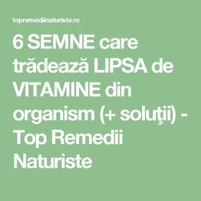 6 SEMNE care trădează LIPSA de VITAMINE din organism (+ soluţii) - Top Remedii Naturiste