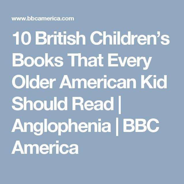 10 British Children's Books That Every Older American Kid Should Read | Anglophenia | BBC America