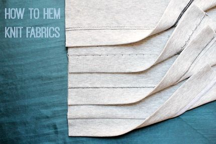 Tutorial: 5 ways to hem knit fabrics