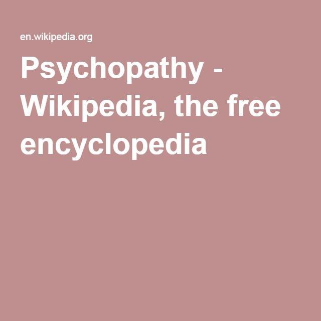 Psychopathy - Wikipedia, the free encyclopedia