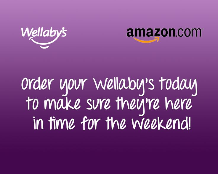 Order your Wellaby's today to make sure they're here in time for the weekend!