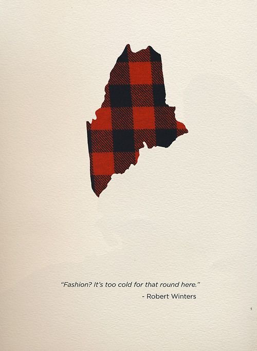 """Fashion? It's too cold for that round here."" - Robert Winters 
