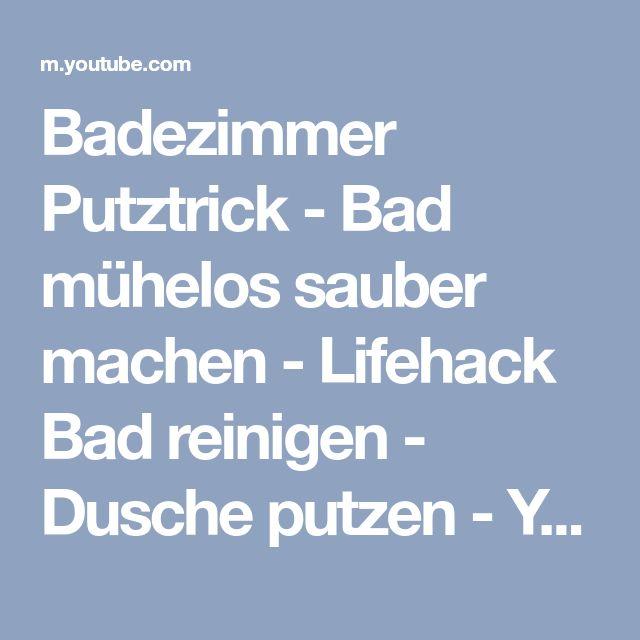 Badezimmer Putztrick - Bad mühelos sauber machen - Lifehack Bad ...