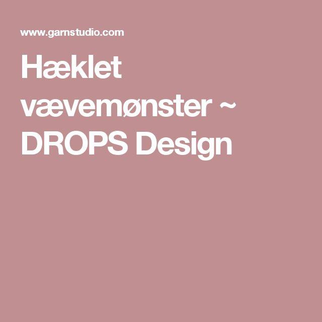 Hæklet vævemønster ~ DROPS Design