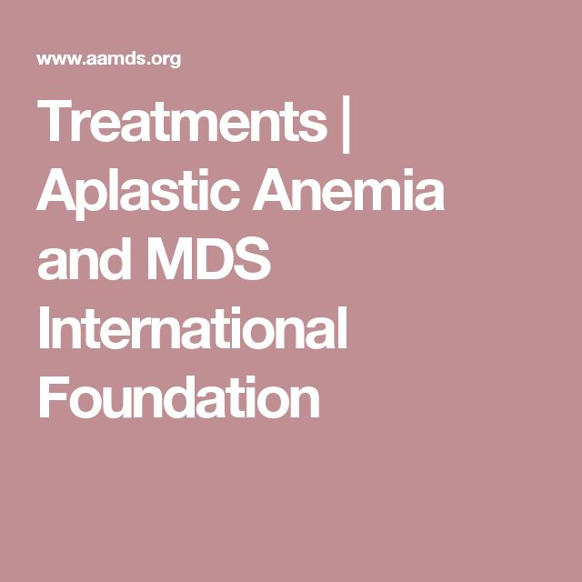 Treatments | Aplastic Anemia and MDS International Foundation