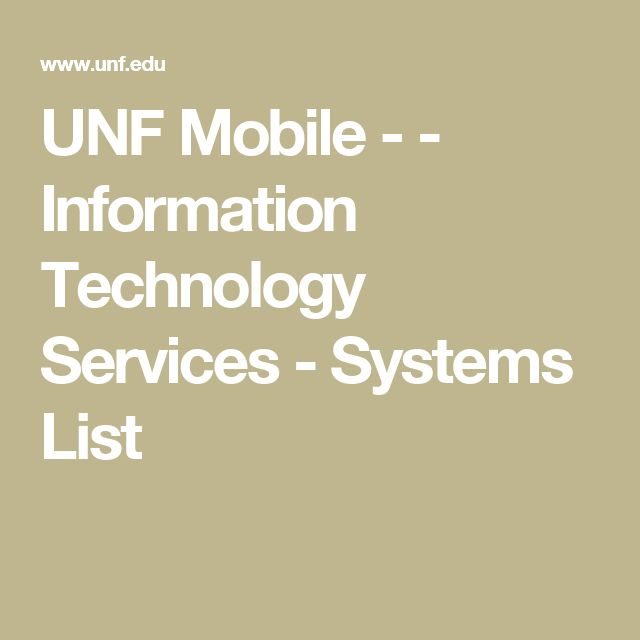 UNF Mobile - - Information Technology Services - Systems List