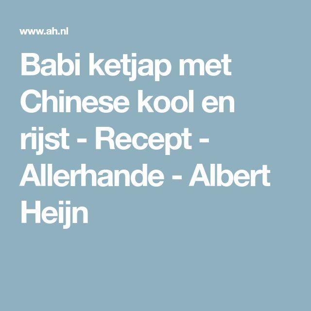Babi ketjap met Chinese kool en rijst - Recept - Allerhande - Albert Heijn