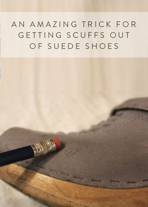 Use a pencil eraser to remove scuffs from suede.