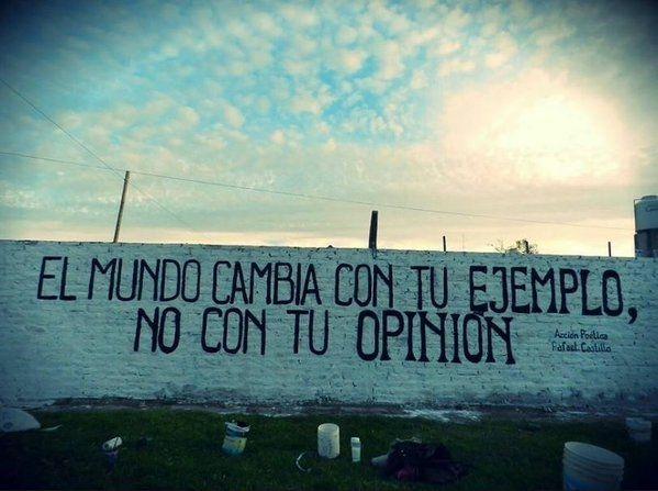 El mundo cambia con tu ejemplo No con tu opinión #Acción Poética Rafael Castillo #calle