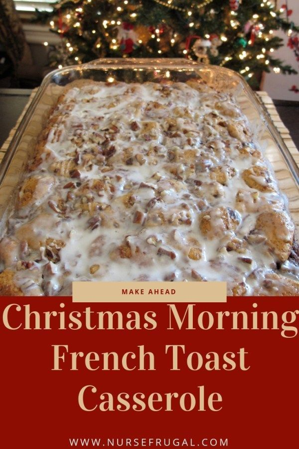 Christmas Morning 2020 Make ahead Christmas morning French Toast Casserole! I make it for