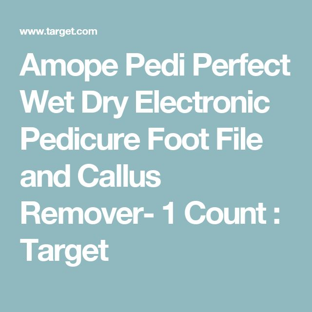 Amope Pedi Perfect Wet Dry Electronic Pedicure Foot File and Callus Remover- 1 Count : Target