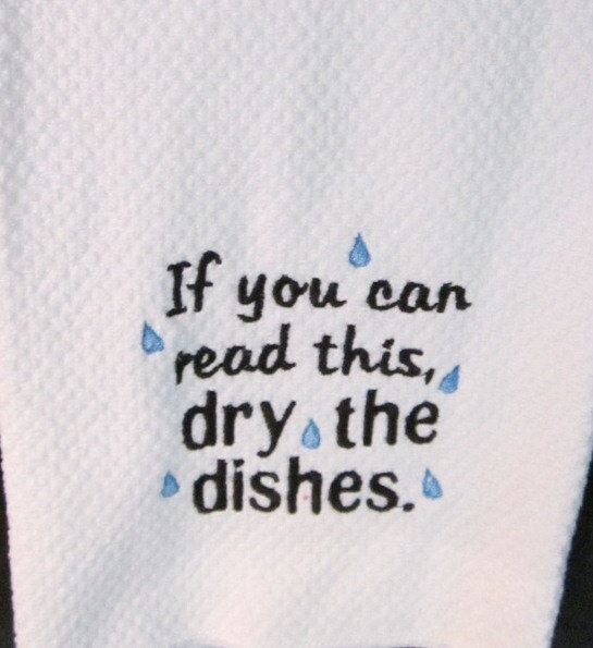 Embroidered  Kitchen Towel Dry the Dishes by Babies2Bowwows