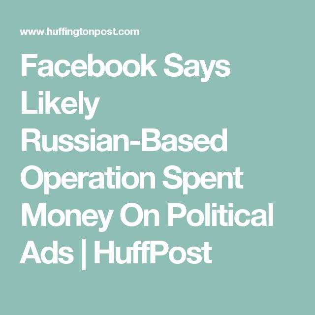 Facebook Says Likely Russian-Based Operation Spent Money On Political Ads | HuffPost